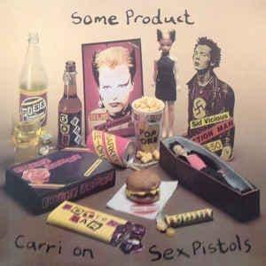 Sex Pistols<br>  Some Product - Carri  On Sex Pistols